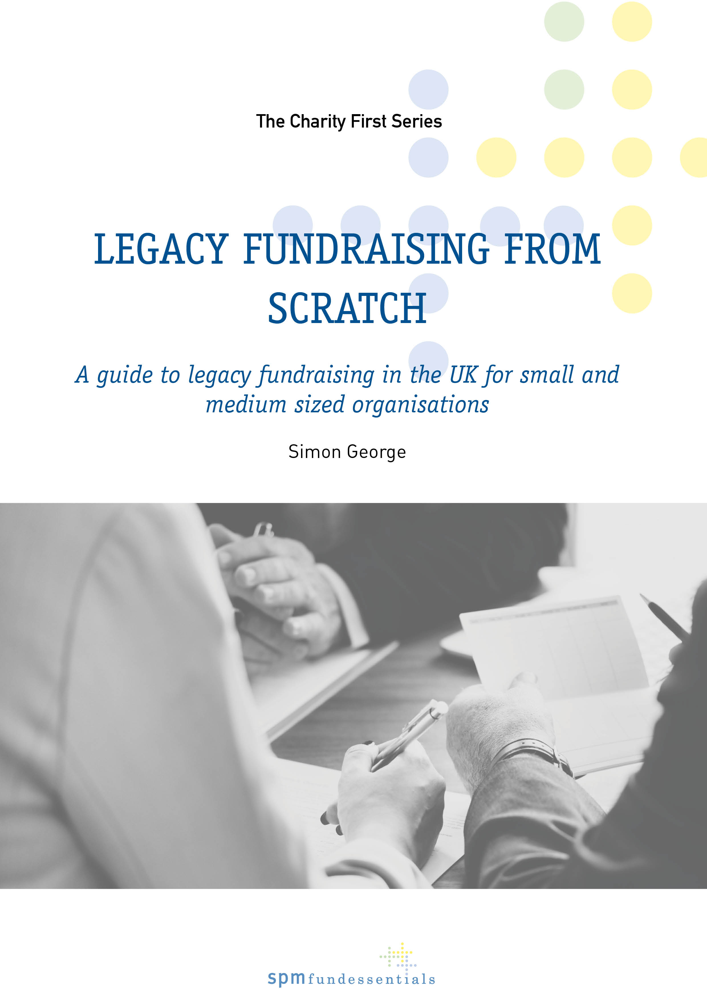 Legacy Fundraising from Scratch