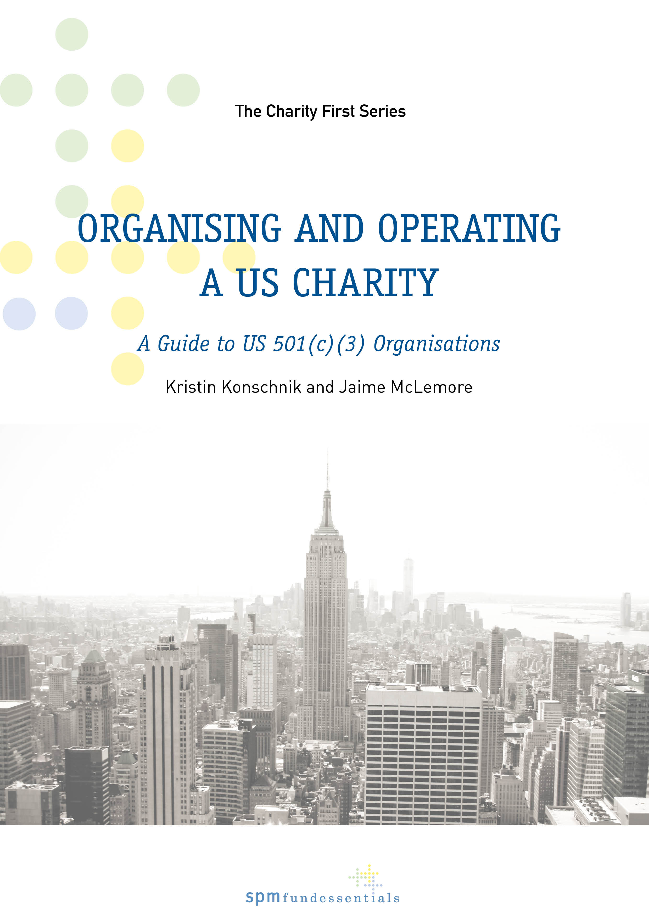 Organising and Operating a US Charity - A Guide to US 501(c)(3) Organisations